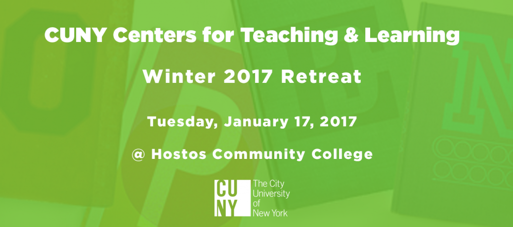 CUNY CTLs Winter 2017 Retreat